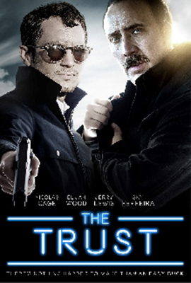 The poster of 'The Trust'! - NICOLAS CAGE FORUM - CAGEALOT CASTLE