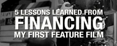 5 Lessons from financing my feature film-Melissa Izbicki