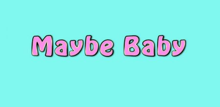 """MAYBE BABY"" a web series created by Charlene May Releases Season 1 Trailer"
