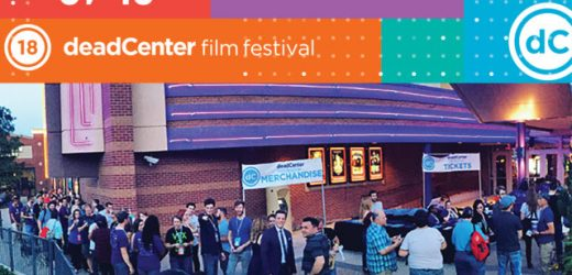 deadCenter Film Festival opens June 7-10. Submit your film before Feb 19
