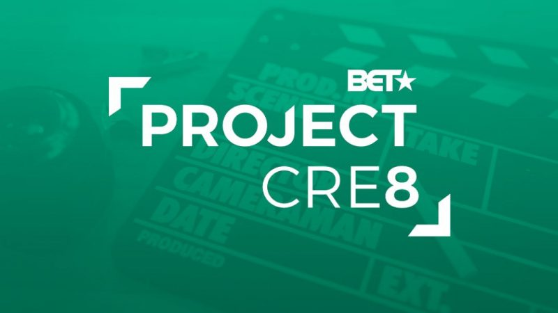 "Screenplay Competition: BET's ""Project CRE8"" in search of writer/directors of color to produce their work"